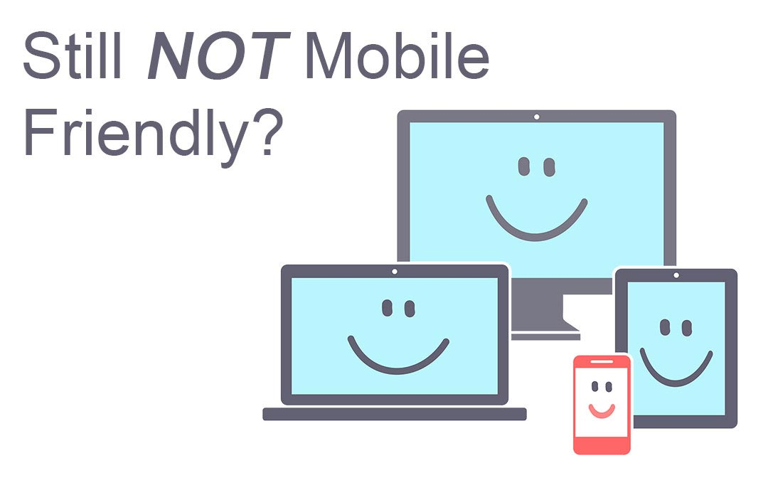 Still not mobile friendly?