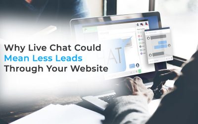 Why Live Chat Could Mean Less Leads Through Your Website